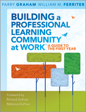 Building a Professional Learning Community at Work: A Guide to the First Year
