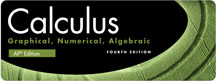 Calculus: Graphical, Numerical, Algebraic 4th Edition
