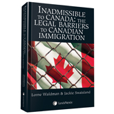 Inadmissible to Canada - The Legal Barriers to Canadian Immigration