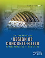AASHTO LRFD Guide Specifications for Design of Concrete-Filled FRP Tubes, 1st Edition