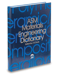 ASM Materials Engineering Dictionary