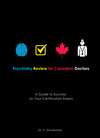Psychiatry Review for Canadian Doctors: Key Preparation for Your Exams