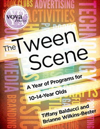 The Tween Scene A Year of Programs for 10-14-Year Olds (2014)