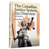 The Canadian Justice System � An Overview, 3rd Edition