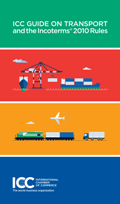 ICC Guide on Transport and the Incoterms� 2010 Rules ICC Pub. # 775E