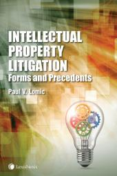 Intellectual Property Litigation: Forms and Precedents