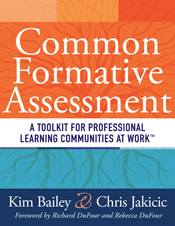 Common Formative Assessment: A Toolkit for Professional Learning Communities