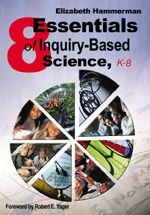 Eight Essentials of Inquiry-Based Science, K-8