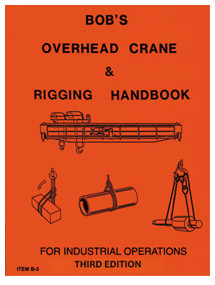 Bob's Overhead Crane & Rigging Handbook
