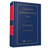 Canadian Administrative Law, 2ed – Student Edition (2015)