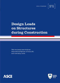 ASCE 37-14 Design Loads on Structures During Construction