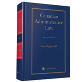 Canadian Administrative Law, 2nd Edition