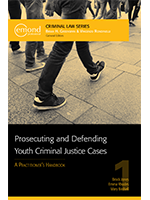Prosecuting and Defending Youth Criminal Justice Cases: A Practitioner's Handbook