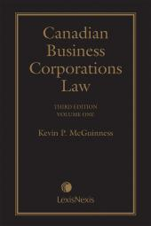 Canadian Business Corporations Law, 3rd Edition – Volume 1