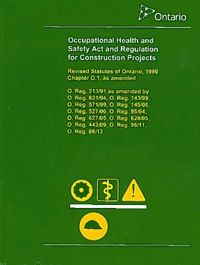 Occupational Health and Safety Act and Regulation for Construction Projects, Ontario Regulation 213/91; Sept. 2016