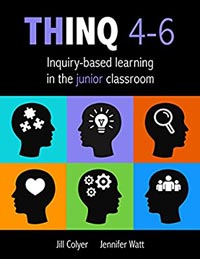 THINQ 4-6, Inquiry-based learning in the junior classroom