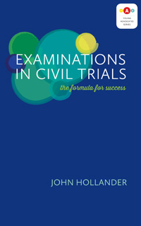 Examinations in Civil Trials The Formula for Success